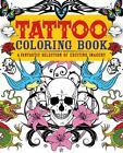Tattoo Colouring Book von Arcturus Publishing (2013, Taschenbuch)