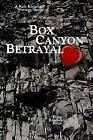 Box Canyon Betrayal by Peter Randolph Keim (Paperback / softback, 2013)