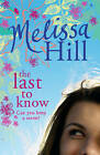 The Last to Know by Melissa Hill (Hardback, 2008)