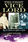 The First Vice Lord: Big Jim Colosimo and the Ladies of the Levee by Art Bilek (Hardback, 2008)