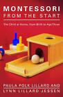 Montessori from the Start by Lynn Lillard Jessen, Paula Polk Lillard (Paperback, 2003)