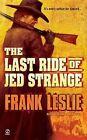 The Last Ride of Jed Strange by Mrs Frank Leslie (Paperback / softback)