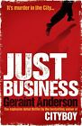 Just Business von Geraint Anderson (2012, Taschenbuch)