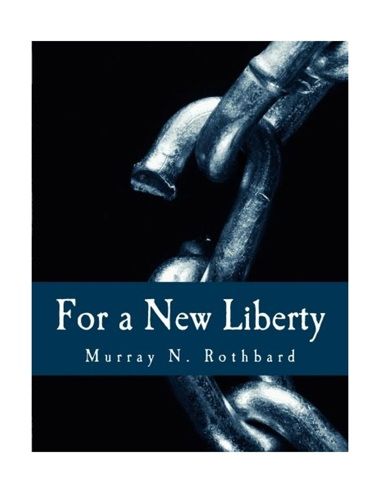 For a New Liberty : The Libertarian Manifesto by Murray Rothbard ...