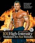 101 High-Intensity Workouts for Fast Results by Muscle and Fitness Magazine (Paperback, 2010)