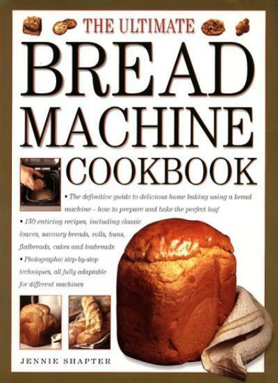 The Ultimate Bread Machine Cookbook By Jennie Shapter. 9780754805991