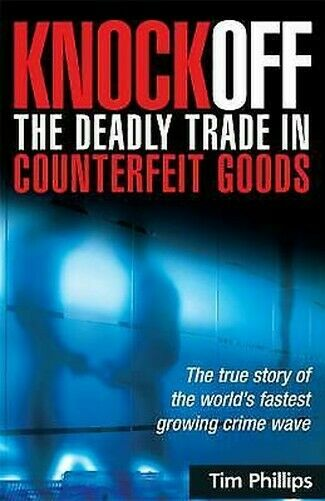 Knockoff: The Deadly Trade IN Falschgeld Ware : The True Story Of der Welt