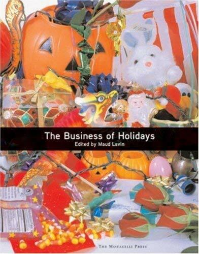 The Business of Holidays by Lavin, Maud