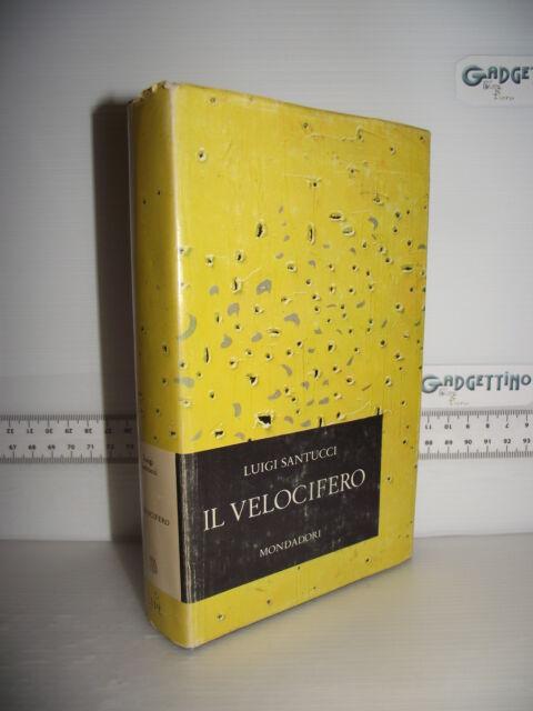 LIBRO Luigi Santucci IL VELOCIFERO 6^ed.1965 Sovraccoperta Lucio Fontana