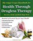 The Edgar Cayce Handbook for Health Through Drugless Therapy by Harold J. Reilly, Ruth Hagy Brod (Paperback, 1992)