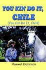 You Kin Do It Chile by Maxwell Dickinson Paperback