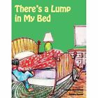 There's a Lump in My Bed by Laraine Hutcherson (Hardback, 2013)