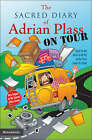 The Sacred Diary of Adrian Plass, on Tour: Aged Far Too Much to Be Put on the Front Cover of a Book by Adrian Plass (Paperback, 2005)