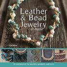 Leather & Bead Jewelry to Make  : 30 Cool Projects for Bracelets, Pendants, and More by Cat Horn (Paperback / softback, 2016)