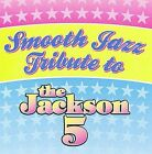 Smooth Jazz Tribute to the Jackson 5 by Various Artists (CD, Nov-2009, CC Entertainment)