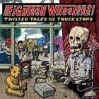 Eighteen Wheelers: Twisted Tales From the Truck Stops [LP] [10/14] by Various Artists (Vinyl, Oct-2016, Trailer Park Records)