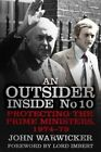 An Outsider Inside No 10: Protecting the Prime Ministers, 1974-79 by John Warwicker (Paperback, 2015)
