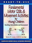 Ready to Use Fundamental Motor Skills and Movement Activities for Young Children: Teaching, Remediation and Assessment by Joanne M. Landy, Keith R. Burridge (Paperback, 1999)