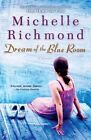 Dream of the Blue Room by Michelle Richmond (Paperback / softback)