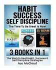 Habit: Success: Self Discipline: The Time to Be Great Is Now!: 3 Books in 1: The World's Best Habit, Success & Self Discipline Strategies by Ace McCloud (Paperback / softback, 2015)