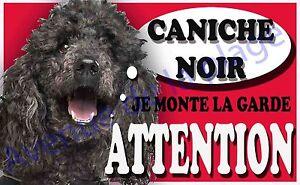 Plaque Aluminium Attention Au Chien - Je Monte La Garde - Caniche Noir - Neuf
