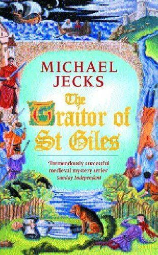 The Traitor of St Giles (Medieval West Country Mysteries),Michael Jecks