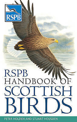 """AS NEW"" Stuart Housden,Peter Holden, RSPB Handbook of Scottish Birds, Paperback"