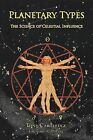 Planetary Types: The Science of Celestial Influence by Anthony Cartledge (Paperback, 2009)