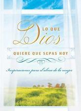 Hoy, Dios Quiere Que Sepas : Inspiración para el Alma de la Mujer by Barbour...