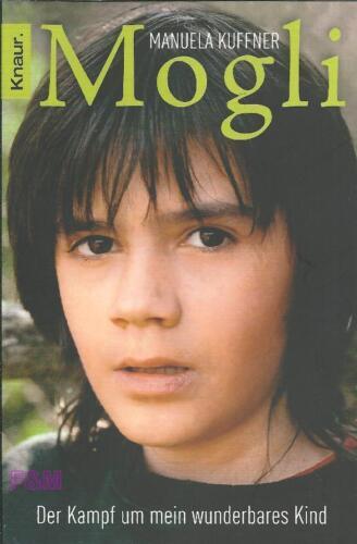 1 von 1 - Mogli  Der Kampf um mein wunderbares Kind  Manuela Kaufner  ++Ungelesen++