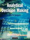 Analytical Decision Making by David Targett (Paperback, 1995)