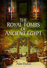 The Royal Tombs of Ancient Egypt by Aidan Mark Dodson (Hardback, 2016)