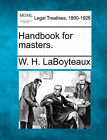 Handbook for Masters. by W H Laboyteaux (Paperback / softback, 2010)