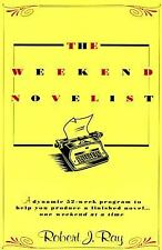 The Weekend Novelist - Robert J. Ray (Paperback) A 52 Week Program