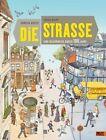 Die Straße von Christa Holtei und Gerda Raidt (2013, Gebundene Ausgabe)