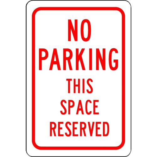 """No Parking This Space Reserved 8/"""" x 12/"""" Aluminum Sign Traffic and Street Sign"""