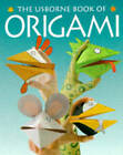 Usborne Book of Origami by Kate Needham (Paperback, 1996)