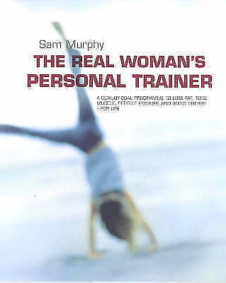 """""""AS NEW"""" The Real Woman's Personal Trainer: A Goal-by-goal Programme to Lose Fat"""