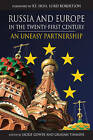 Russia and Europe in the Twenty-first Century: An Uneasy Partnership by Anthem Press (Hardback, 2007)