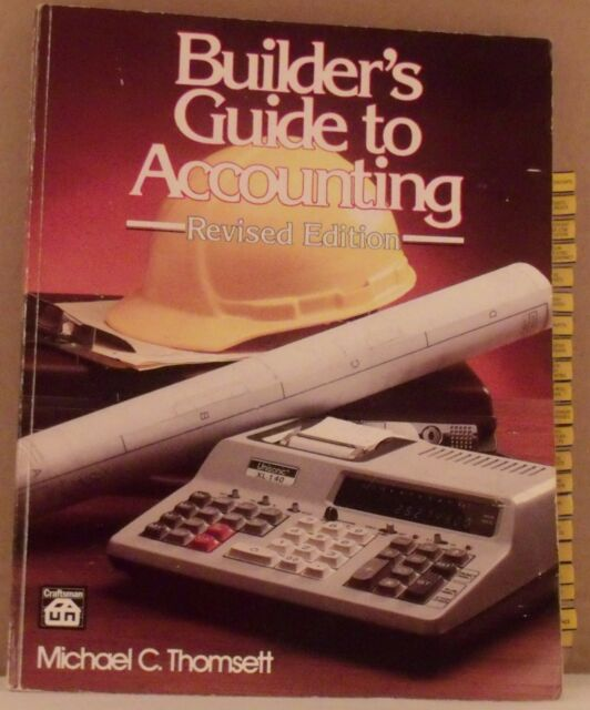 Builder's Guide to Accounting by Michael C. Thomsett (1991, Paperback, Revised)