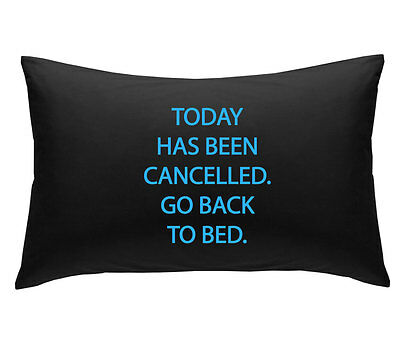 Today has Been Cancelled Black Blue Pillowcase Teenager Gift Pillow Case Bedding