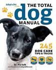 Total Dog Manual by Dr. Pia Salk, AdoptAPet.com (Hardback, 2015)