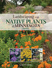 Landscaping with Native Plants of Minnesota by Lynn M. Steiner (Paperback, 2011)