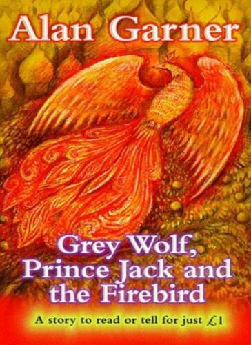 1 of 1 - Grey Wolf, Prince Jack and the Firebird (Everystory),Alan Garner