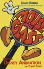 Mouse under Glass : Secrets of Disney Animation and Theme Parks by David Koenig (1997, Hardcover)