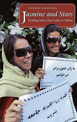 Jasmine and Stars : Reading More Than Lolita in Tehran by Keshavarz, Fatemeh