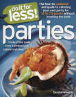 Do it for Less! Parties: Tricks of the Trade from Professional Caterers' Kitchens by Andy Sheen-Turner, Denise Vivaldo (Paperback, 2004)