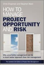 How to Manage Project Opportunity and Risk : Why Uncertainty Management Can...