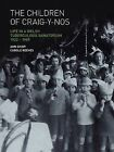 The Children of Craig-y-nos: Life in a Welsh Tuberculosis Sanatorium, 1922-1959 by Carole Reeves, Anne Shaw (Paperback, 2009)