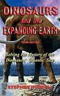 Dinosaurs and the Expanding Earth by Stephen William Hurrell (Hardback, 2011)